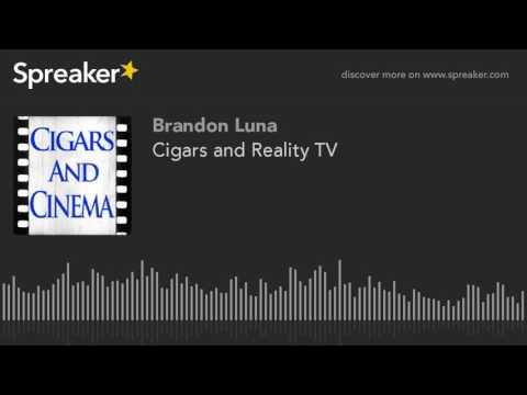 Cigars and Reality TV